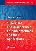 Supervised and Unsupervised Ensemble Methods and Their Applications