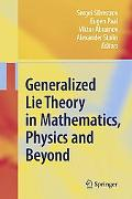 Generalized Lie Theory in Mathematics, Physics and Beyond