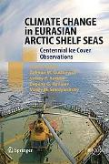 Climate Change in Eurasian Arctic Shelf Seas: Centennial Ice Cover Observations (Springer Pr...