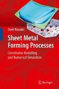 Sheet Metal Forming Processes: Constitutive Modelling and Numerical Simulation