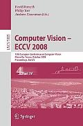 Computer Vision - Eccv 2008: 10th European Conference on Computer Vision, Marseille, France,...
