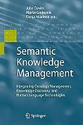 Semantic Knowledge Management: Integrating Ontology Management, Knowledge Discovery, and Hum...