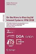 On the Move to Meaningful Internet Systems 2008
