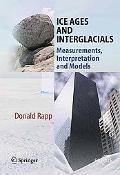 Ice Ages and Interglacials: Measurements, Interpretation and Models