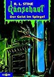 Gänsehaut 55. Der Geist im Spiegel. ( Ab 10 J.). (German Edition)