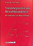Virushepatitis als Berufskrankheit. Ein Leitfaden zur Begutachtung.