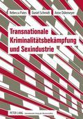 Transnationale KriminalitäTsbekäMpfung und Sexindustrie : Bericht Aus EuropäIschen Grenzregi...