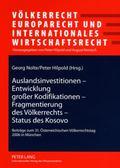 Auslandsinvestitionen - Entwicklung großer Kodifikationen - Fragmentierung des Völkerrechts ...