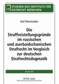 Die Straffreistellungsgründe im russischen und aserbaidschanischen Strafrecht im Vergleich z...