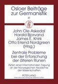 Zentrale Probleme bei der Erforschung der älteren Runen : Akten einer internationalen Tagung...