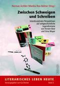 Zwischen Schweigen und Schreiben : Interdisziplin�Re Perspektiven Auf Zeitgeschichtliche Jug...