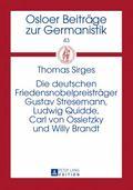 Die Deutschen Friedensnobelpreistraeger Gustav Stresemann, Ludwig Quidde, Carl Von Ossietzky...
