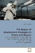 The Impact of Employment Strategies in Hotels and Resorts: A Case Study Analysis of their Ef...