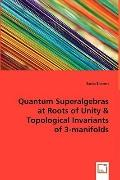 Quantum Superalgebras At Roots Of Unity & Topological Invariants Of 3-Manifolds