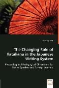 The Changing Role of Katakana in the Japanese Writing System