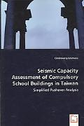 Seismic Capacity Assessment Of Compulsory School Buildings In Taiwan - Simplified Pushover A...