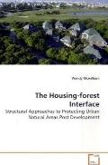 The Housing-forest Interface: Structural Approaches to Protecting Urban Natural  Areas Post ...
