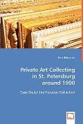 Private Art Collecting In St. Petersburg Around 1900