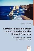 Contract Formation Under The Cisg And Under The Unidroit Principles