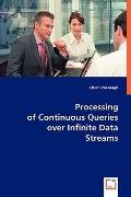 Processing Of Continuous Queries Over Infinite Data Streams