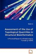 Assessment Of The Use Of Topological Quantities In Structural Bioinformatics