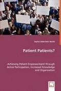 Patient Patients? - Achieving Patient Empowerment Through Active Participation, Increased Kn...