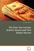 The Over-The-Counter Bulletin Board and Pink Sheets Market