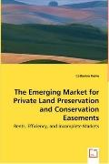 The Emerging Market For Private Land Preservation And Conservation Easements