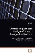 Considering Use And Design Of Speech Recognition Systems