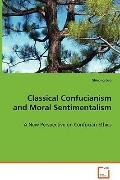 Classical Confucianism and Moral Sentimentalism