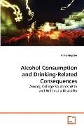 Alcohol Consumption and Drinking-Related Consequences