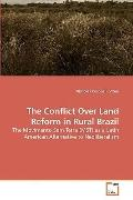 The Conflict Over Land Reform in Rural Brazil
