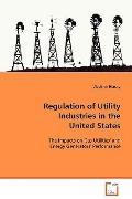 Regulation Of Utility Industries In The United States