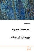 Against All Odds: Resilience in Single Mothers of Children with Disabilities