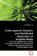 Codec-Agnostic Dynamic And Distributed Adaptation Of Scalable Media