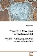 Towards A New Kind Of System Of Art