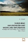 SURGE-RING INFILTROMETER AND MODELLING INFILTRATION: Developments and Testing in Field Irrig...