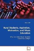 Rural Students, Aspiration, Motivation, And Music Education