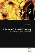 Life in a Cultural Economy: Music, Markets, and Development