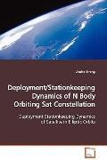 Deployment/Stationkeeping Dynamics of N Body Orbiting Sat Constellation: Deployment Stationk...