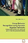 Group Behavior Recognition Using Dynamic Bayesian Networks