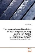 Thermo-mechanical Modeling of AZ31 Magnesium Alloy during Hot Rolling: Finite Element Modeli...