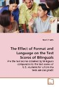 The Effect Of Format And Language On The Test Scores Of Bilinguals - Are The Test Scores Obt...