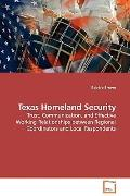 Texas Homeland Security: Trust, Communication, and Effective Working  Relationships between ...