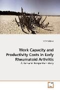 Work Capacity and Productivity Costs in Early Rheumatoid Arthritis: A Five-year Prospective ...