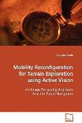 Mobility Reconfiguration for Terrain Exploration using Active Vision