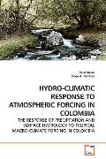 HYDRO-CLIMATIC RESPONSE TO ATMOSPHERIC FORCING IN COLOMBIA: THE RESPONSE OF PRECIPITATION AN...