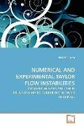 Numerical And Experimental Taylor Flow Instabilities