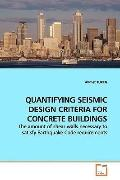 QUANTIFYING SEISMIC DESIGN CRITERIA FOR CONCRETE  BUILDINGS: The amount of shear walls neces...