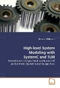 High-level System Modeling with SystemC and TLM: Introduction and practical application of a...